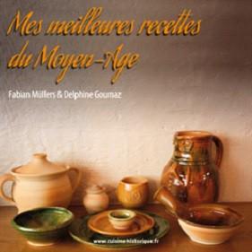 Mes meilleures recettes du Moyen-Age