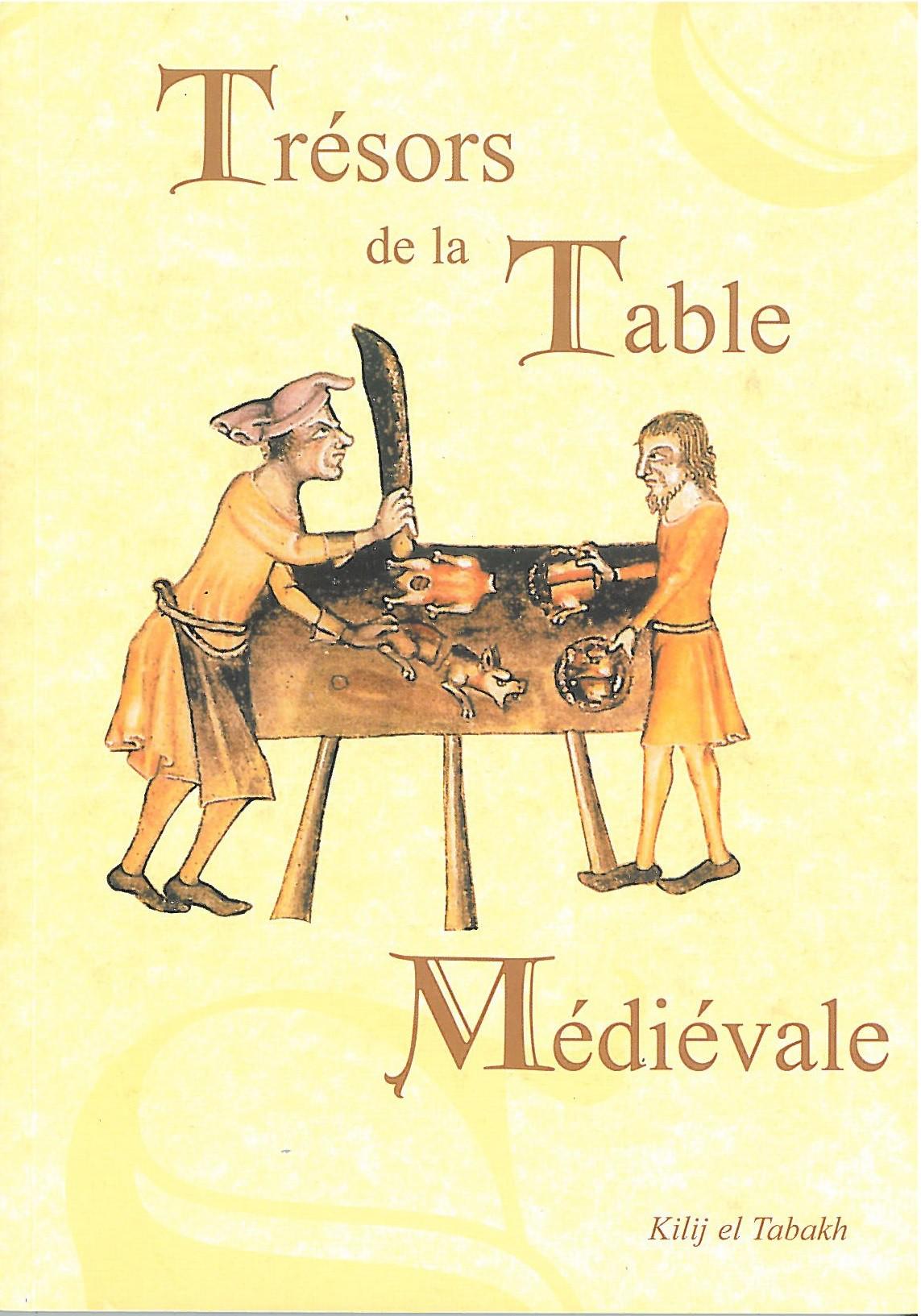 Trésors de la Table Médiévale, Tome 1
