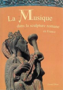 La Musique dans la Sculpture Romane en France Tome 2