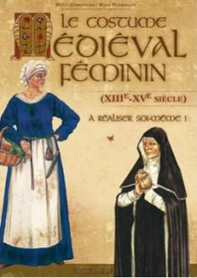 Le Costume médiéval féminin (XIIIème-XVème siècle)