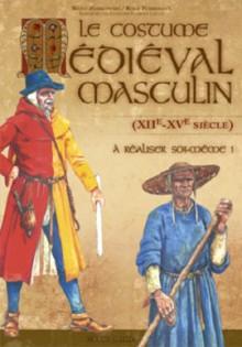 Le Costume médiéval masculin (XIIème-XVème siècle)