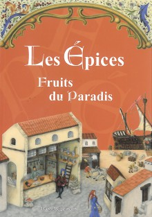 Les Epices, Fruits du Paradis