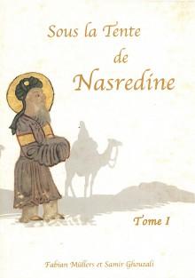 Sous la Tente de Nasredine Tome 1